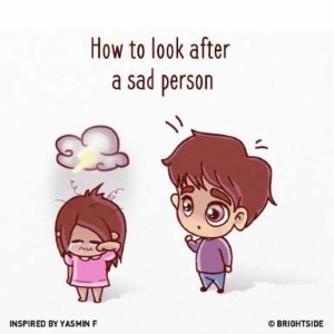 How to look after a sad person